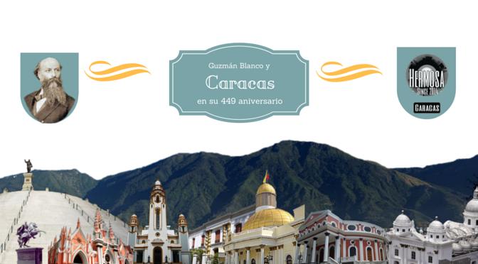 Tour por la Caracas de 1800 la Caracas de Guzmán Blanco